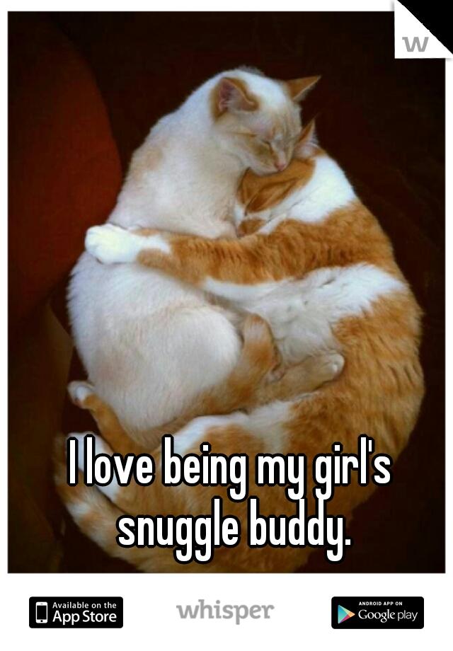 I love being my girl's snuggle buddy.