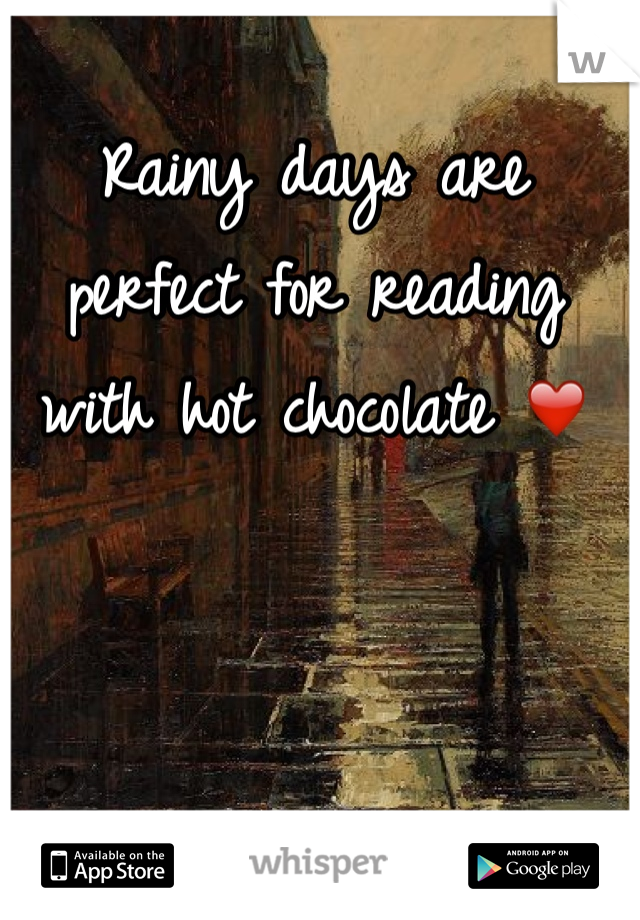 Rainy days are perfect for reading with hot chocolate ❤️