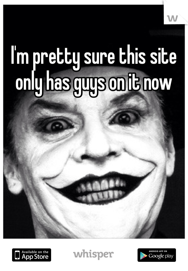 I'm pretty sure this site only has guys on it now