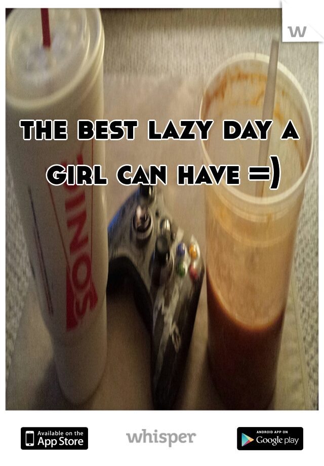 the best lazy day a girl can have =)