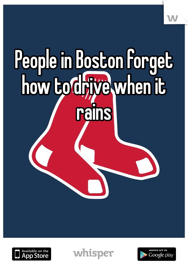 People in Boston forget how to drive when it rains