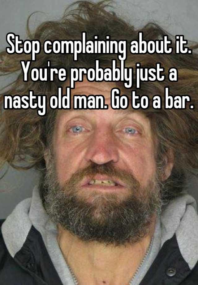 Nasty Old Man