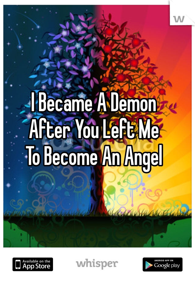 I Became A Demon After You Left Me To Become An Angel