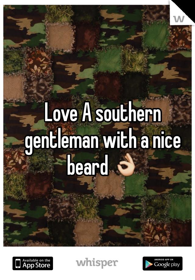 Love A southern gentleman with a nice beard 👌