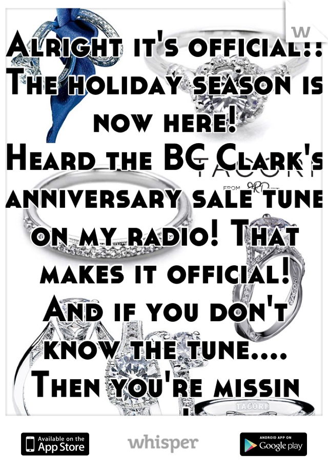 Alright it's official!! The holiday season is now here!  Heard the BC Clark's anniversary sale tune on my radio! That makes it official! And if you don't know the tune.... Then you're missin out!