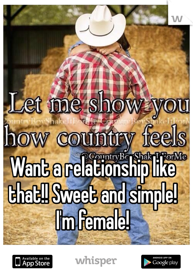Want a relationship like that!! Sweet and simple!  I'm female!