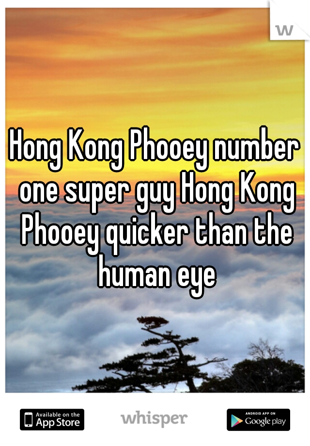 Hong Kong Phooey number one super guy Hong Kong Phooey quicker than the human eye