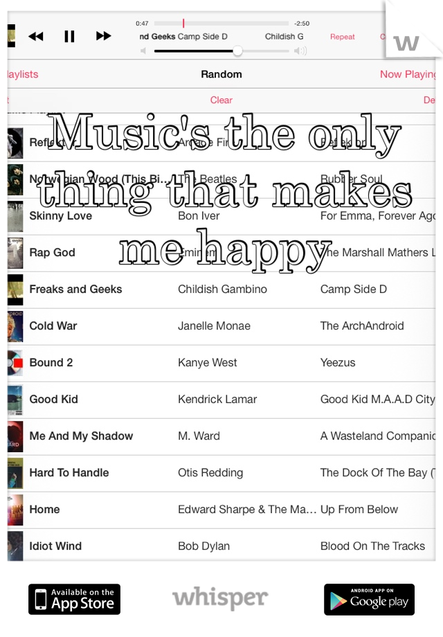 Music's the only thing that makes me happy