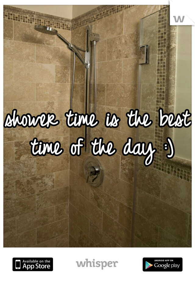 shower time is the best time of the day :)