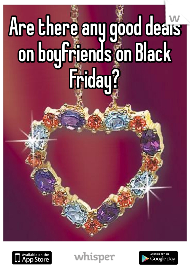 Are there any good deals on boyfriends on Black Friday?
