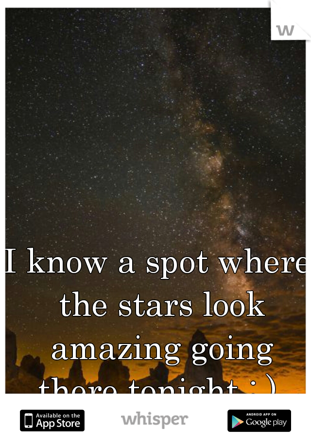 I know a spot where the stars look amazing going there tonight : )