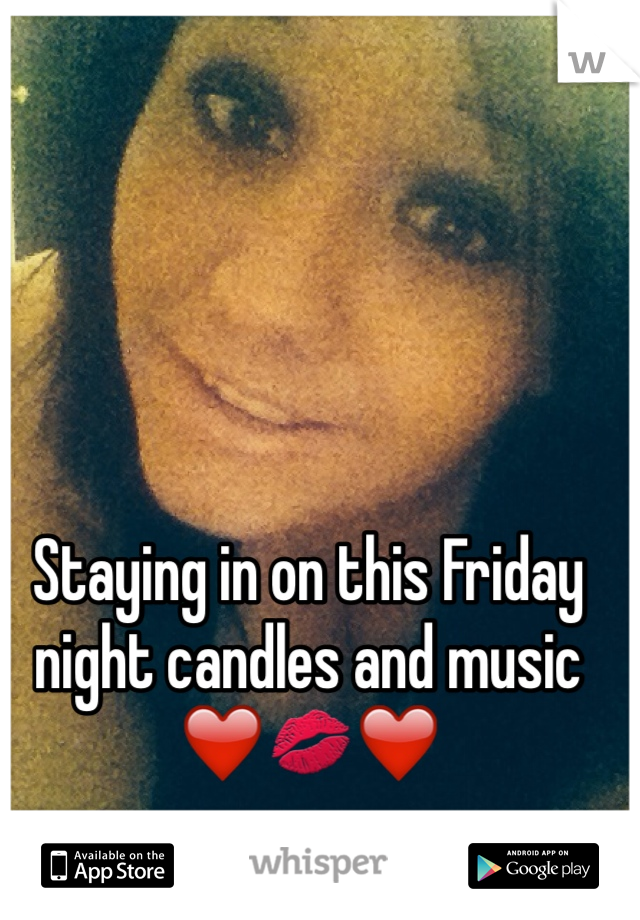Staying in on this Friday night candles and music  ❤️💋❤️