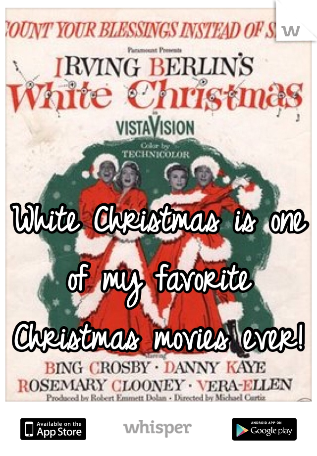 White Christmas is one of my favorite Christmas movies ever!