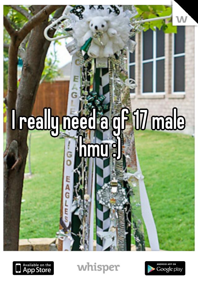 I really need a gf 17 male hmu :)