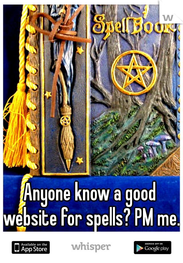 Anyone know a good website for spells? PM me.