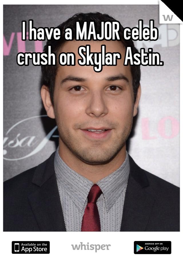 I have a MAJOR celeb crush on Skylar Astin.