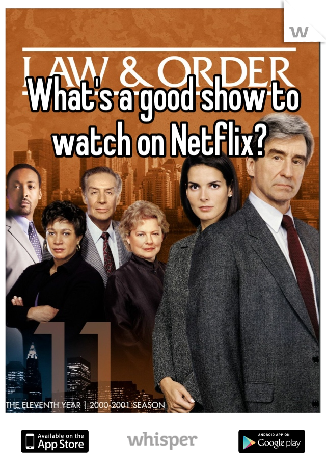 What's a good show to watch on Netflix?