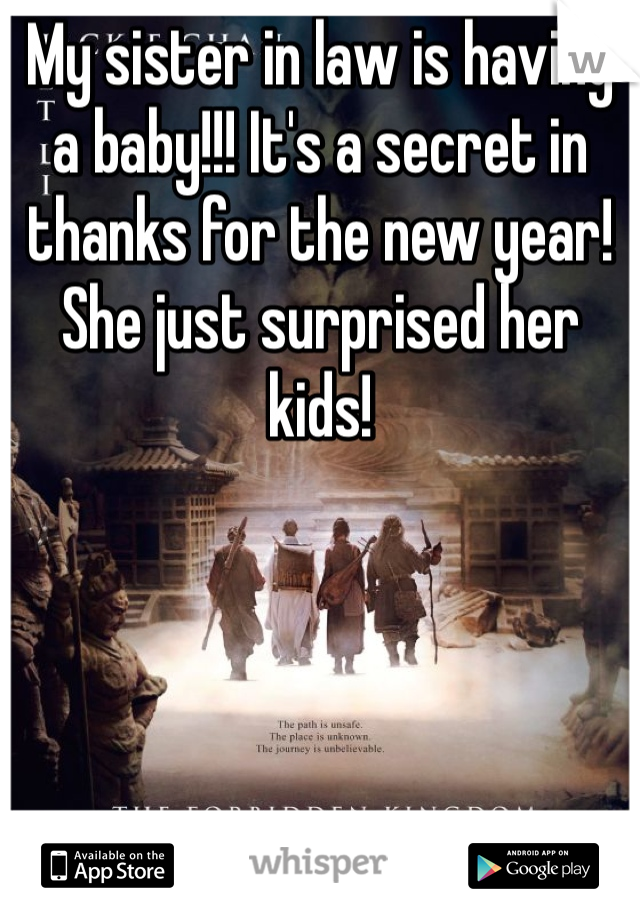 My sister in law is having a baby!!! It's a secret in thanks for the new year! She just surprised her kids!