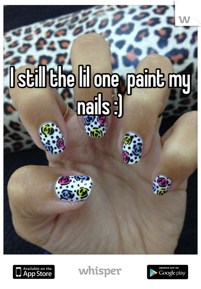 I still the lil one  paint my nails :)