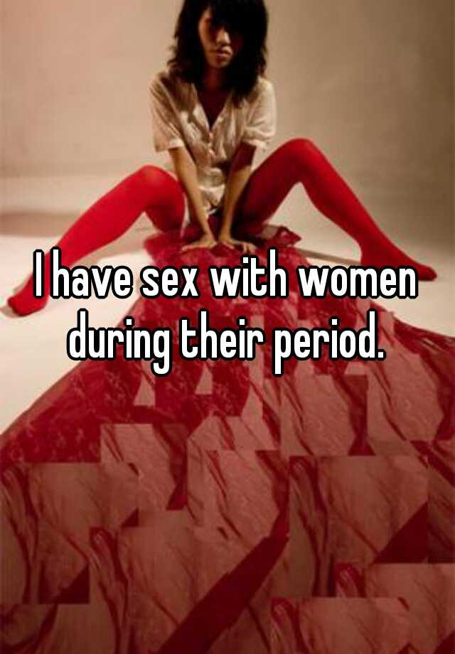 Women having sex on their period, vid boys fkk
