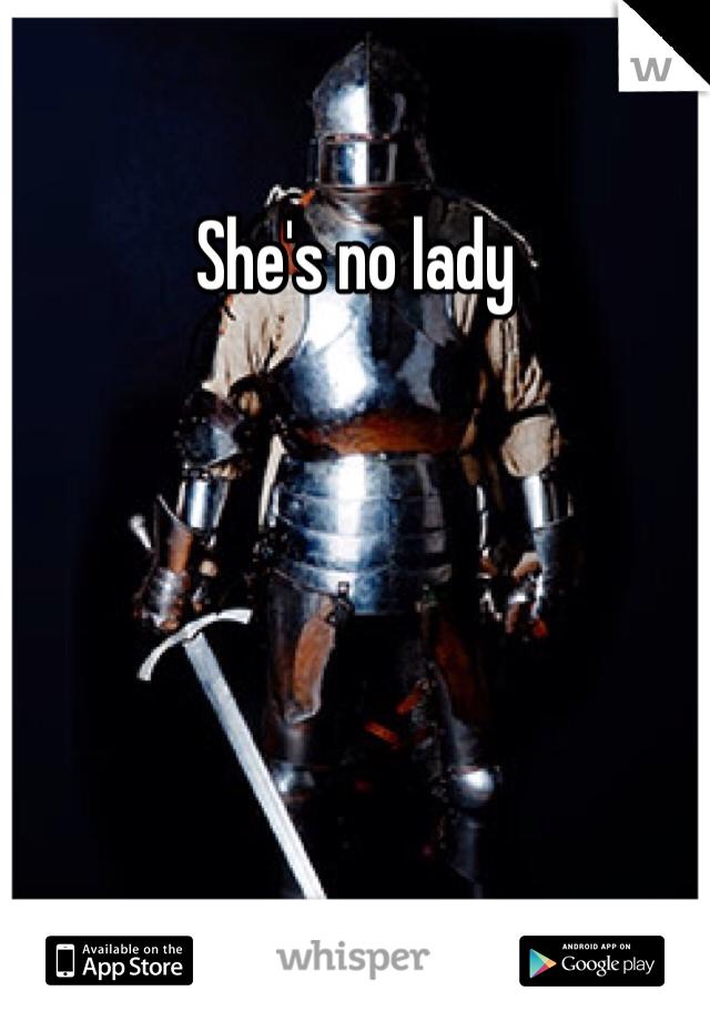 She's no lady