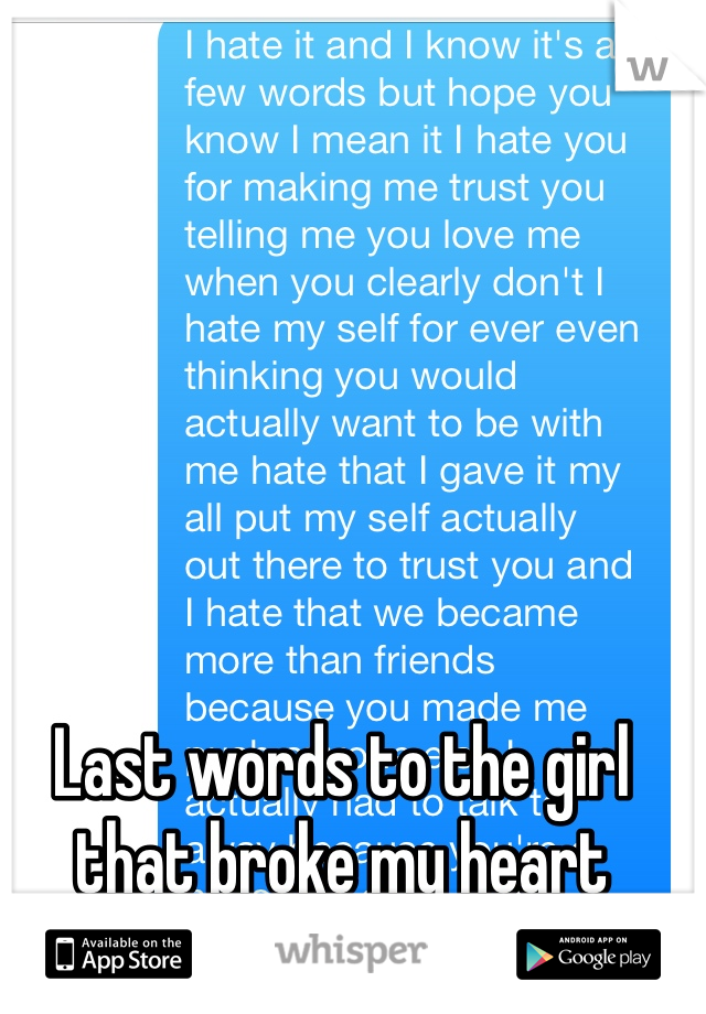Last words to the girl that broke my heart