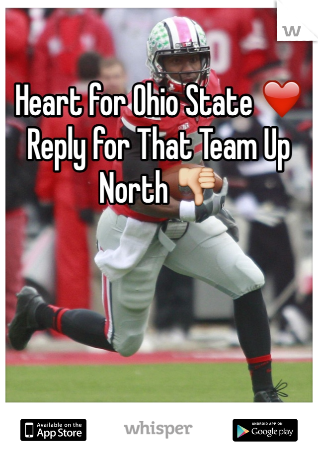 Heart for Ohio State ❤️ Reply for That Team Up North 👎
