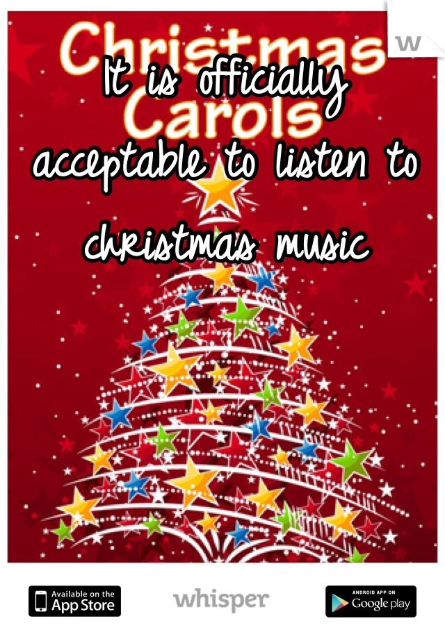 It is officially acceptable to listen to christmas music
