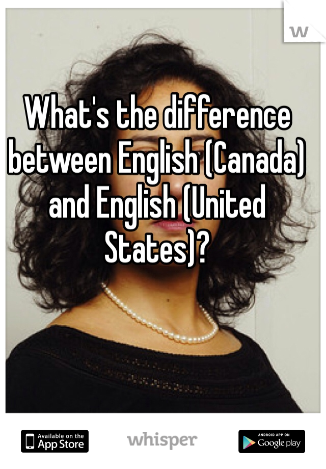 What's the difference between English (Canada) and English (United States)?