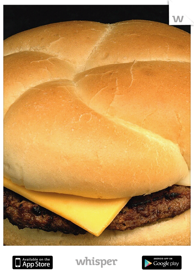 I would do anything for a cheeseburger and some cheese fries!!!