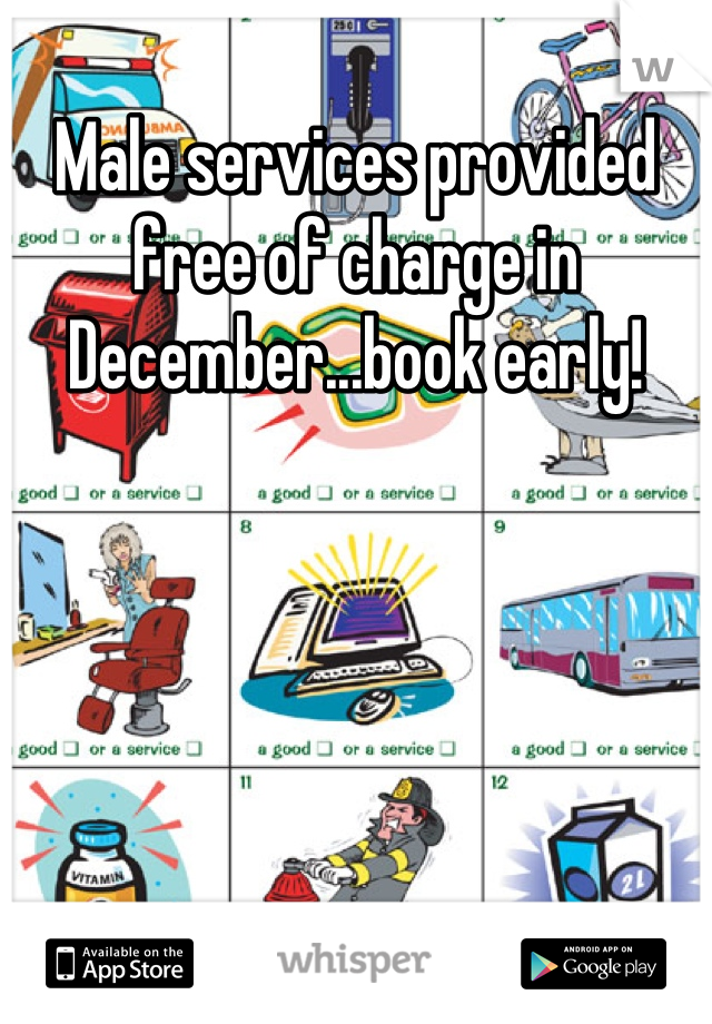 Male services provided free of charge in December...book early!