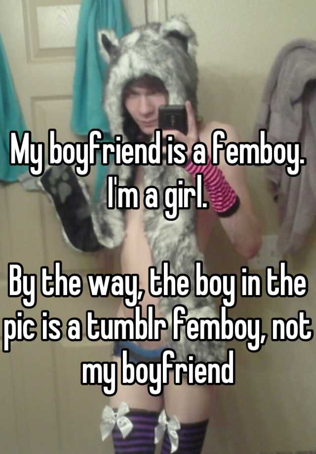my boyfriend is a femboy  i u0026 39 m a girl  by the way  the boy
