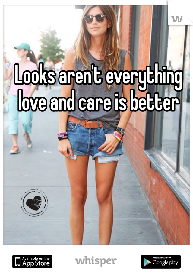 Looks aren't everything love and care is better