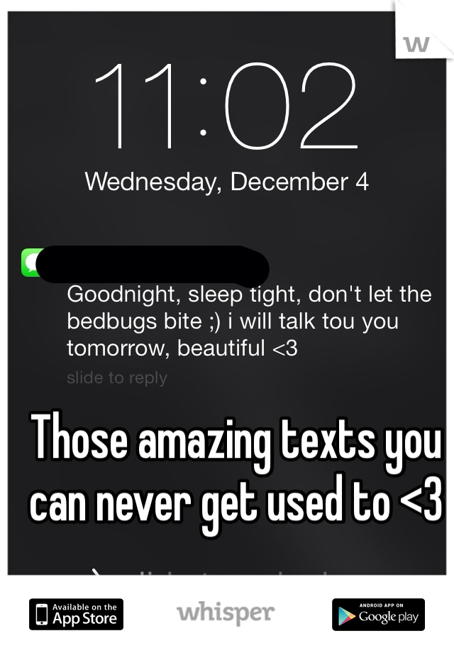 Those amazing texts you can never get used to <3