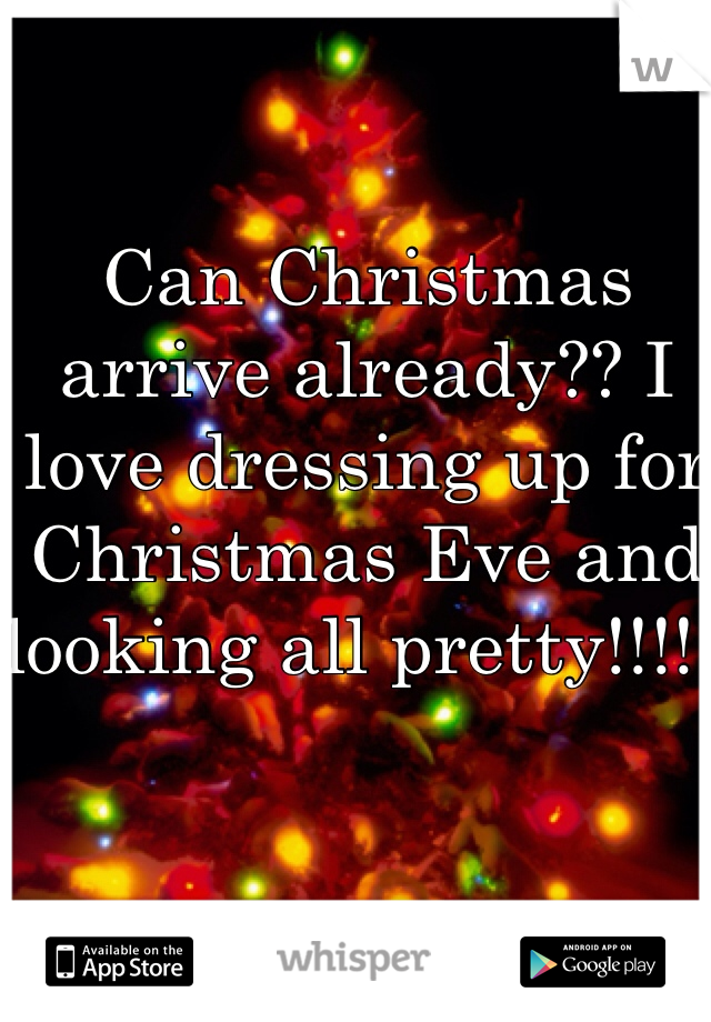 Can Christmas arrive already?? I love dressing up for Christmas Eve and looking all pretty!!!!!