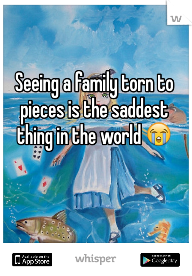 Seeing a family torn to pieces is the saddest thing in the world 😭