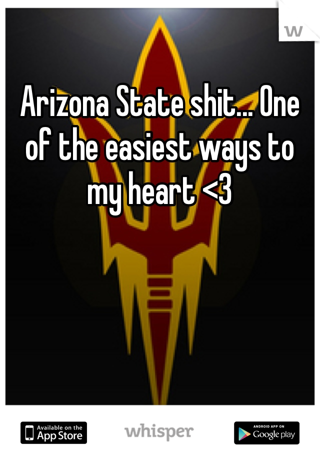 Arizona State shit... One of the easiest ways to my heart <3
