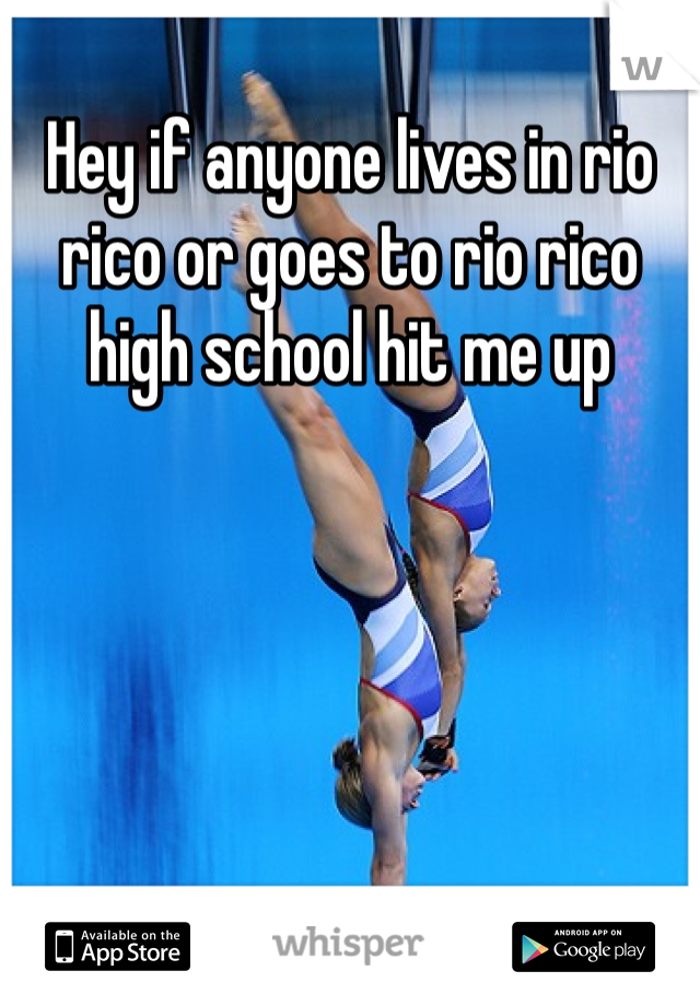 Hey if anyone lives in rio rico or goes to rio rico high school hit me up