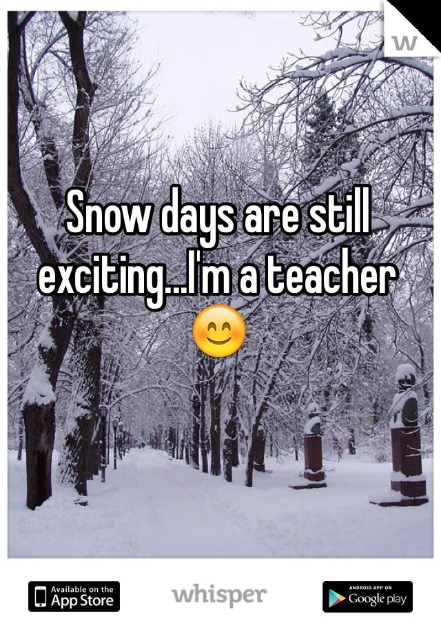Snow days are still exciting...I'm a teacher 😊