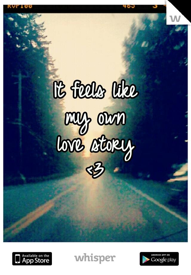 It feels like my own love story <3