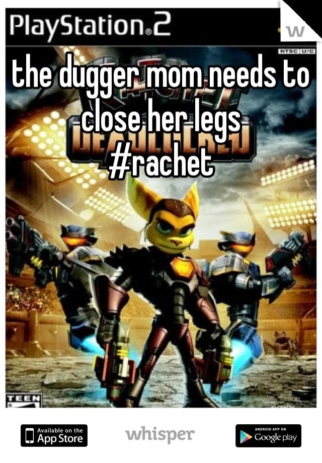 the dugger mom needs to close her legs #rachet