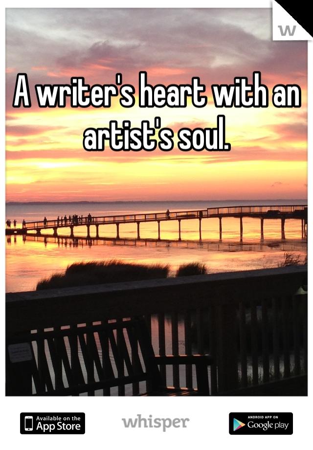A writer's heart with an artist's soul.
