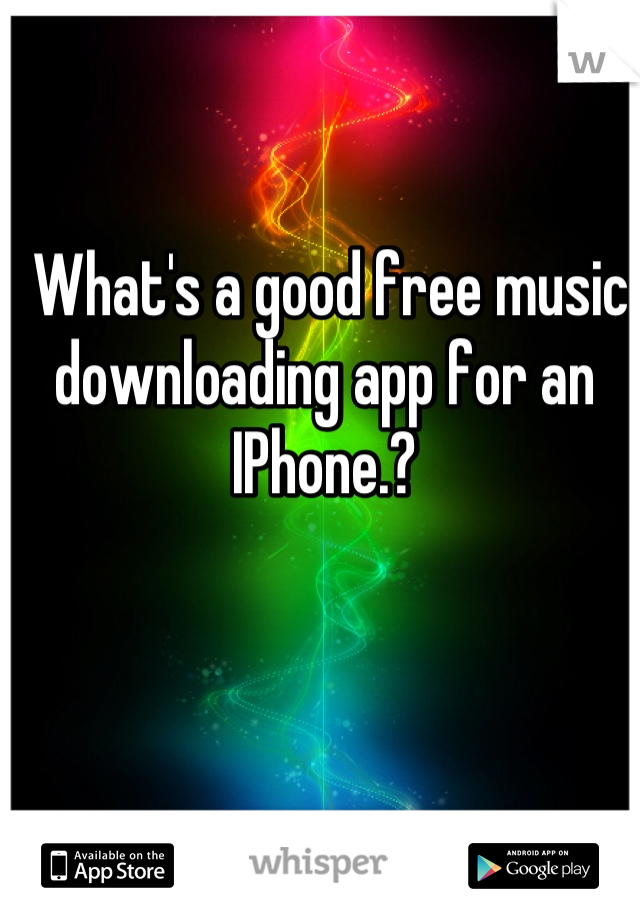 What's a good free music downloading app for an IPhone.?