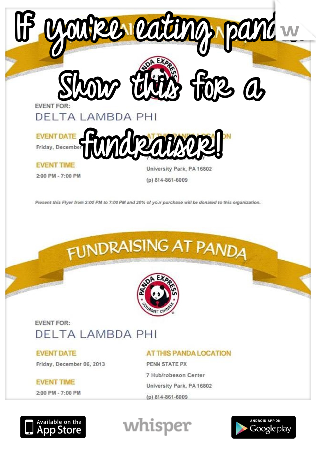If you're eating panda. Show this for a fundraiser!