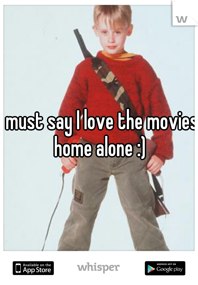 I must say I love the movies home alone :)