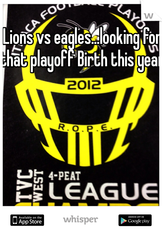 Lions vs eagles...looking for that playoff Birth this year