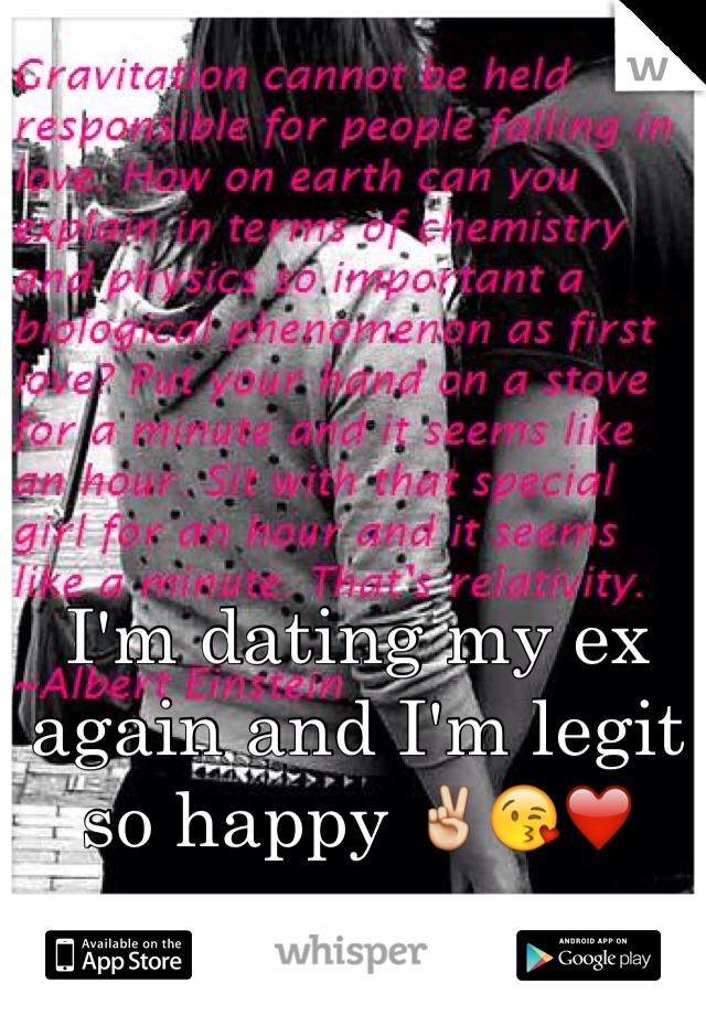 I'm dating my ex again and I'm legit so happy ✌️😘❤️