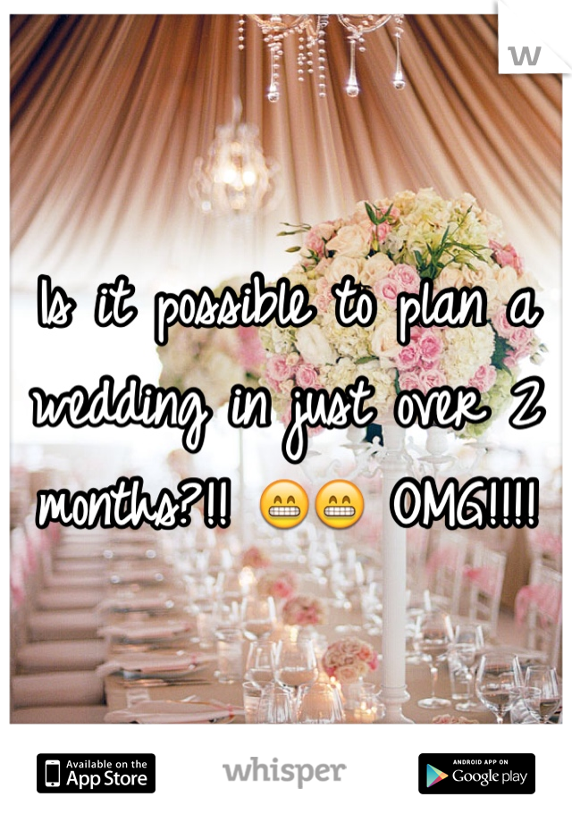 Is it possible to plan a wedding in just over 2 months?!! 😁😁 OMG!!!!