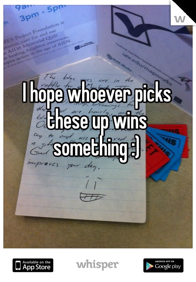 I hope whoever picks these up wins something :)