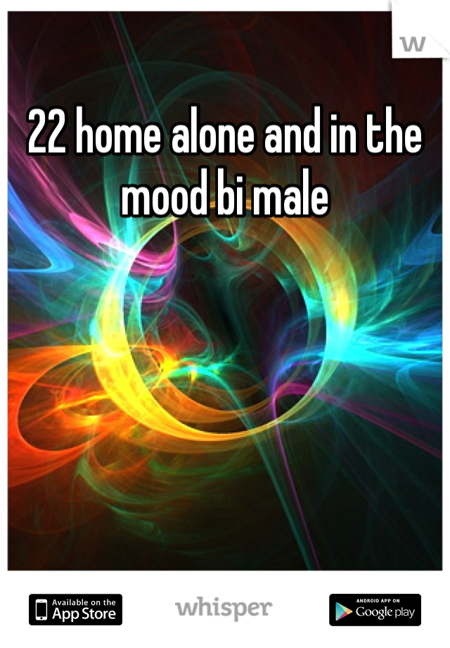 22 home alone and in the mood bi male